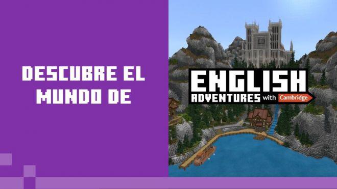 Cambridge y Minecraft lanzan un nuevo juego para divertirse aprendiendo inglés