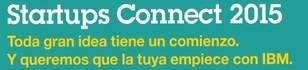 Startups Connect 2015: IBM busca emprendedores tecnológicos